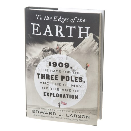 To The Edges Of The Earth, Hardcover Book