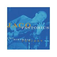 Jaco Pastorius - The Birthday Concert (Music CD)