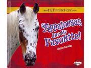 Appaloosas Are My Favorite! My Favorite Horses