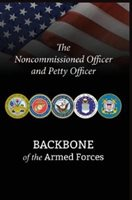 The Noncommissioned Officer And Petty Officer: Backbone Of The Armed Forces