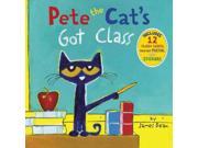 Pete The Cat's Got Class Pete The Cat Har/pstr