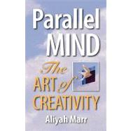 Parallel Mind : The Art Of Creativity