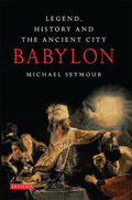 Babylon: for eons its very name has been a byword for luxury and wickedness