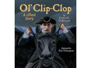 Ol' Clip-Clop Reprint Binding: Paperback Publisher: Holiday House Publish Date: 2014/07/01 Synopsis: One October night in 1745, John Leep, a mean and stingy lawyer, sets out to evict a widow from one of his rental houses and is followed by a ghostly rider