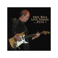 Eric Bell - Live Tonite... Plus (Music CD)