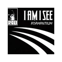I Am I See - Adamantium (Music CD)