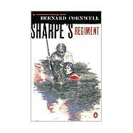 Sharpe's Regiment : Richard Sharpe and the Invasion of France, June to November 1913