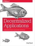 Take advantage of Bitcoin's underlying technology, the blockchain, to build massively scalable, decentralized applications known as dapps