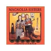 Magnolia Sisters - Prends Courage