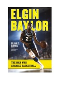 NBA Hall of Fame player Elgin Baylor was an innovator in his sport, a civil rights trailblazer, and a true superstar