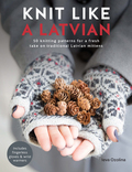 Knit yourself a pair of stunning Latvian mittens with this collection of traditional Latvian mitten knitting patterns