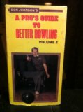 Don Johnson's A Pro's Guide to Better Bowling Volume 2