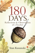 180 Days: Reflections and Observations of a Teacher is a collection of poems from several different facets of being a teacher: first as a teacher and observer of the profession and students