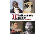The Humanistic Tradition: The Early Modern World to the Present (The Humanistic Tradition) Publisher: McGraw-Hill College Publish Date: 2/27/2015 Language: ENGLISH Weight: 4.9 ISBN-13: 9781259351686 Dewey: 909/.09821