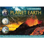 3-D Explorer: Planet Earth; A Journey from the Core to the Skies