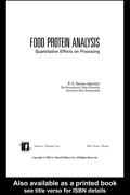 Ideal for planning, performing, and interpreting food protein analyses, especially as it relates to the effect of food processing on protei investigation results