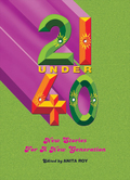21 Under 40: New Stories For A New Generation