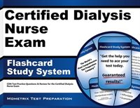 Certified Dialysis Nurse Exam Flashcard Study System: Cdn Test Practice Questions And Review For The Certified Dialysis Nurse Exam