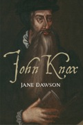 Jane Dawson has written the definitive life of John Knox, a leader of the Protestant Reformation in sixteenth-century Scotland