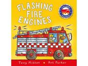 Flashing Fire Engines Binding: Paperback Publisher: Kingfisher Publish Date: 2000/09/15 Synopsis: Rhyming text and illustrations introduce the noisy world of the fire engine