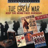 Songs of the Great War - Keep the Home Fires Burning