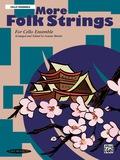 More Folk Strings For Ensemble: For Cellos