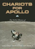 Chariots For Apollo: The Nasa History Of Manned Lunar Spacecraft To 1969