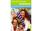 Fun With The Family Connecticut: Hundreds Of Ideas For Day Trips With The Kids (fun With The Family In Connecticut)