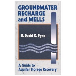 Groundwater Recharge and Wells: A Guide to Aquifer Storage Recovery
