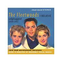 Fleetwoods (The) - I Believe – Unplugged 1959-1961 (Music CD)