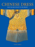 Featuring over 450 archival photographs and line drawings, Chinese Dress traces the evolution of Chinese clothing from court and formal costumes to the fashions of modern China. A comprehensive and sumptuously illustrated book, Chinese Dress is the essential reference for costume historians, fashion designers and collectors, as well as lovers of beautiful clothes everywhere