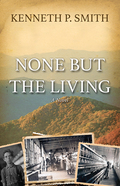 Like his tenant father before him, Ezra Burke, had struggled to make a go of farming the poor rocky soil deep in his beloved Blue Ridge Mountains