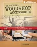 Old-school Woodshop Accessories