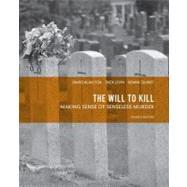 The Will to Kill Making Sense of Senseless Murder