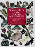This book presents more than 2,000 illustrations of shoes, hats, and fashion accessories reproduced directly from now rare periodicals and catalogs from the 1850s to 1940