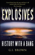 This entertaining and informative book tells the dramatic tale of explosives from gunpowder to the H-bomb