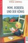 Ravensburger Taschenbucher: Mimi, Roberta Und Der Konig