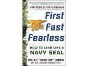 First, Fast, Fearless Binding: Hardcover Publisher: McGraw-Hill Publish Date: 2015/09/09 Synopsis: Offers businesspeople leadership lessons taken straight from the author's experience as a Navy SEAL, including how to build effective teams and how to operate in constantly changing conditions