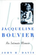 "Critical Acclaim for Jacqueline Bouvier John Davis's intimate memoir of his beloved first cousin ""Readers longing for a dignified and elegant approach to Jackie's early years will enjoy this biographical gem by John H"