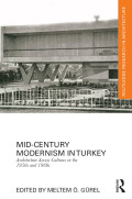 Mid-Century Modernism in Turkey studies the unfolding of modern architecture in Turkey during the 1950s and 1960s