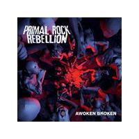 Primal Rock Rebellion - Awoken Broken (Music CD)