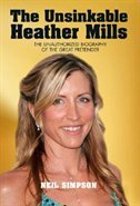 The Unsinkable Heather Mills: The Unauthorized Biography Of The Great Pretender