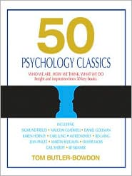 50 Psychology Classics: Who We Are, How We Think, What We Do: Insight and Inspiration From 50 Key Books