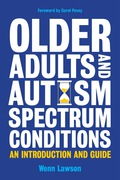 The first book to look seriously at the practical issues facing older adults with autism spectrum conditions (ASC), Wenn Lawson's groundbreaking handbook offers support, advice, and sensible ways in which to look at the issues.Informed by current research, interviews with older people diagnosed with ASC and his own experience, the author covers a multitude of issues including dealing with transitions and changes to routine, communicating an individual's particular needs and wishes to care home staff, the social and financial impact of retirement, mental health, and sensory and physical changes and challenges