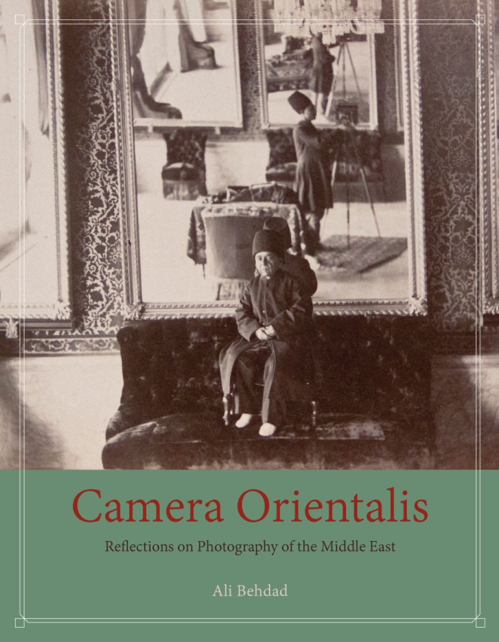 Camera Orientalis: Reflections On Photography Of The Middle East (ebook)