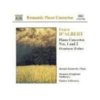 D'Albert: Piano Concertos Nos 1 & 2; Esther Ov