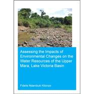 Assessing The Impacts Of Environmental Changes On The Water Resources Of The Upper Mara, Lake Victoria Basin