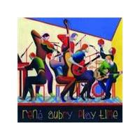 Rene Aubry - Play Time (Music CD)