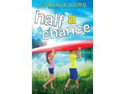 Half a Chance Binding: Hardcover Publisher: Scholastic Publish Date: 2014/02/25 Synopsis: Moving to an old house on a lake that she struggles to view artistically in accordance with her photographer father's teachings, Lucy, fearing the pictures she takes will never meet his high standards, anonymously enters a photo contest that he is judging