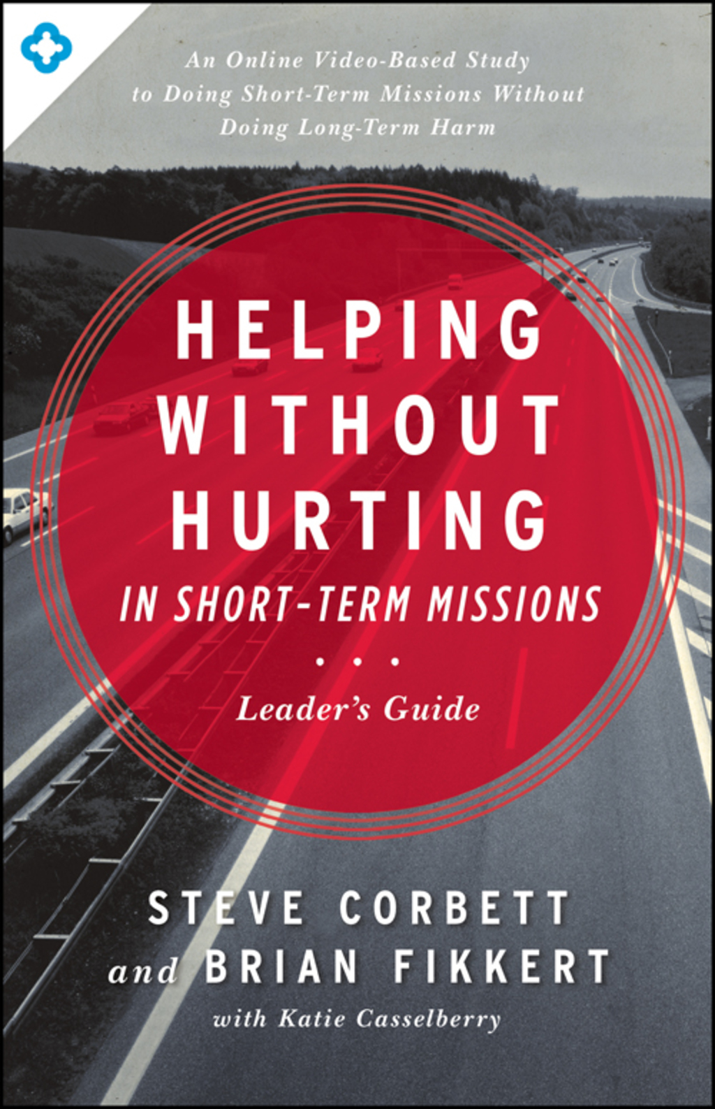 Helping Without Hurting In Short-term Missions: Leader's Guide (ebook)